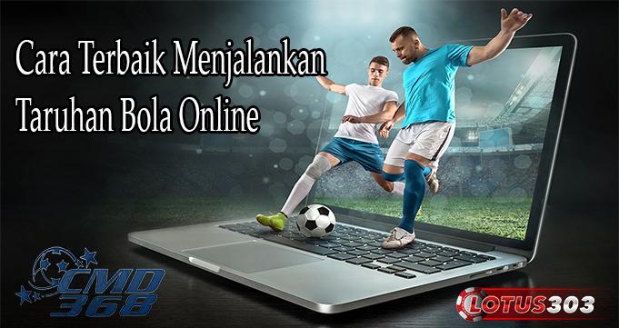 Cara Terbaik Menjalankan Taruhan Bola Online