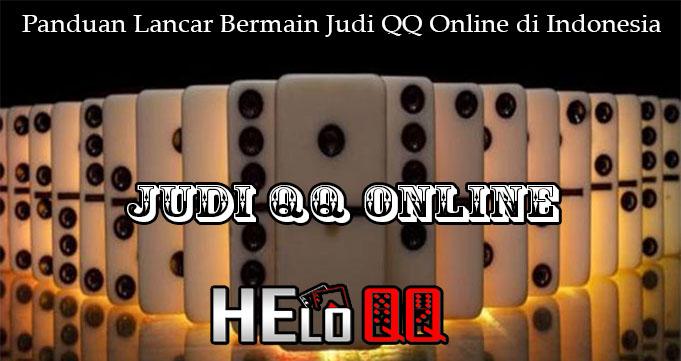 Panduan Lancar Bermain Judi QQ Online di Indonesia