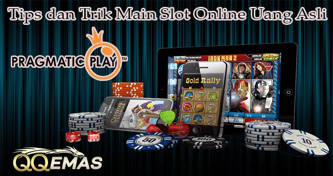 Tips dan Trik Main Slot Online Uang Asli