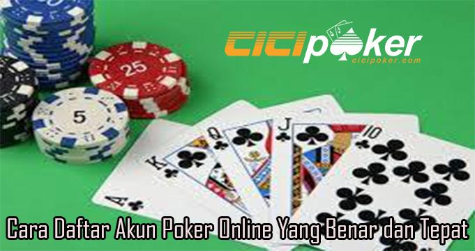 Cara Daftar Akun Poker Online Yang Benar dan Tepat